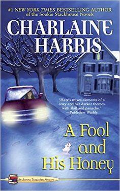 A Fool and His Honey (Aurora Teagarden Mysteries, No. 6): Charlaine Harris