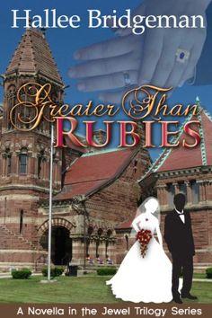 Greater Than Rubies (The Jewel Trilogy) by Hallee Bridgeman