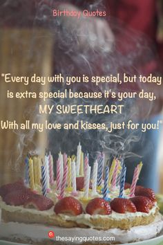 Every day with you is special, but today is extra special because it_s your day, my sweetheart. With all my love and kisses, just for you Cute Happy Birthday Quotes, Happy Birthday My Love, Love Is All, Love Of My Life, Just For You, Famous Author Quotes, You Are Special, Wise Quotes, Birthdays