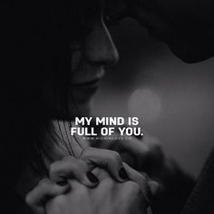 My mind is full of you. I want you to fill me up every way Jaan 😘 and want to be full to you . like be into each other to the full 💋💋 have an awesome day with our thoughts to the full 😘😘😘😘😘😘 my heart aches for you ❤️💋💋 My Mind Quotes, I Love You Quotes, Love Yourself Quotes, Me Quotes, Crazy Quotes, I Love You Baby, Say I Love You, Love Of My Life, My Love