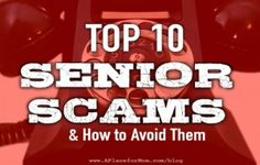 Top 10 Sneaky Senior Scams and How to Avoid Them