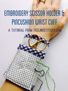 feeling stitchy: Thimblenest Thursdays: Tutorial for an Embroidery Scissor Wrist Cuff