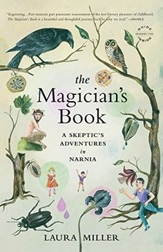 The Magician's Book: A Skeptic's Adventures in Narnia by ...