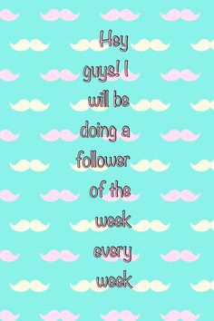 I just wanto say, thank you all for the comments! So many of my followers are so nice and sweet, and I'm doing shout outs for a lot if you. But the to followers of the week where... BRITTANY LAYMAN AND SHELBY HALL!!:)<3 I loved the comments you both gave me, and every two followers I pick will get a shout out