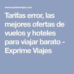 Tarifas error, las mejores ofertas de vuelos y hoteles para viajar barato - Exprime Viajes