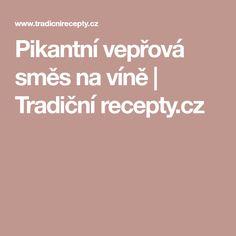 Pikantní vepřová směs na víně | Tradiční recepty.cz