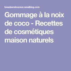 Gommage à la noix de coco - Recettes de cosmétiques maison naturels