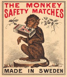 Gorgeous monkey, brilliantly rendered on this pack of The Monkey Safety Matches - Sweden, undated. Vintage Labels, Vintage Ads, Vintage Prints, Vintage Posters, Graphics Vintage, Vintage Ephemera, Vintage Fireworks, Dead Dog, Book Labels