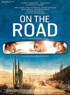"I didn't love ""On the Road"" but it's worth seeing for the performances of Kristen Stewart and Garrett Hedlund."
