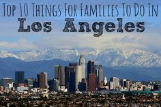 Top 10 Things to do with Kids in Los Angeles, CA. #familytravel @Trekaroo Trekaroo.com/blog