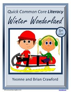 For 1st grade - Winter Wonderland Quick Common Core Literacy is a packet of ten different worksheets featuring a Winter theme focusing on the English grammar and more. $