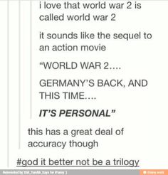 Except in Canada, it's called The II World War, cause we're classy like that