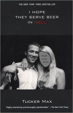 I Hope They Serve Beer In Hell: Tucker Max: 9780806527284: Amazon.com: Books