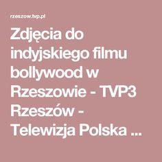 Zdjęcia do indyjskiego filmu bollywood w Rzeszowie - TVP3 Rzeszów - Telewizja Polska S.A.