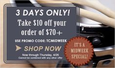 2 DAYS LEFT! Now through April 26 take $10 off orders of $70 or more! Simply use code: TCMIDWEEK at checkout.  Shop now: www.tigerchef.com