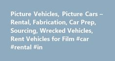 Picture Vehicles, Picture Cars – Rental, Fabrication, Car Prep, Sourcing, Wrecked Vehicles, Rent Vehicles for Film #car #rental #in http://rentals.remmont.com/picture-vehicles-picture-cars-rental-fabrication-car-prep-sourcing-wrecked-vehicles-rent-vehicles-for-film-car-rental-in/  #cars for rent # Picture Cars for Rent For over 30 years, Cinema Vehicle Services has been the leader in providing on camera vehicles to the film industry. We are the oldest and only full service picture car…