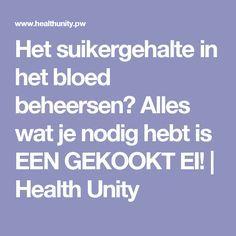 Het suikergehalte in het bloed beheersen? Alles wat je nodig hebt is EEN GEKOOKT EI!   Health Unity