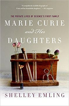 Marie Curie and Her Daughters by Shelley Emling