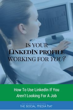 Is Your LinkedIn Profile Working For You?