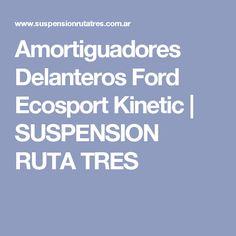 Amortiguadores Delanteros Ford Ecosport Kinetic | SUSPENSION RUTA TRES