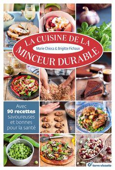 La cuisine de la minceur durable. #Mariechioca #BrigitteFichaux
