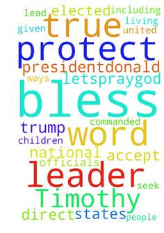 We are commanded to�pray�for�our�leaders (1 Timothy 2:1-4).� -  LetsPrayGod I ask in Jesus name save, deliver, and bless each and every leader ofourcountry. God bless and protect our country. Lead guide and direct PresidentDonald Trump, each Senator, Governor, and all political elected officials local and national, and cause them to accept Your leadership and direction. Bless them all to have a true Biblical Word View according to the true meaning of the Word of God and live it. God bless…