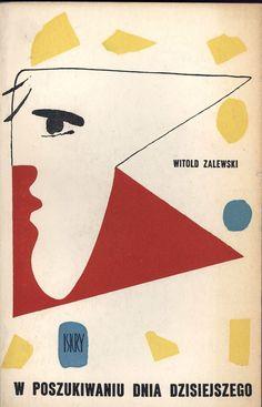 """""""W poszukiwaniu dnia dzisiejszego"""" Witold Zalewski Cover by Janusz Stanny Illustarted by Teresa Obmińska Published by Wydawnictwo Iskry 1958"""