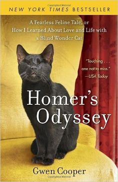 Amazon.com: Homer's Odyssey: A Fearless Feline Tale, or How I Learned about Love and Life with a Blind Wonder Cat (9780385343985): Gwen Cooper: Books