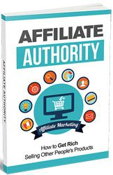 Affiliate Authority http://www.plrsifu.com/affiliate-authority/ eBooks, Marketing eBooks, Master Resell Rights #Afiliates Using affiliate marketing it's possible to make a small or even big fortune with zero up-front investment, zero creative process and zero marketable skills. This might sound too good to be true but in fact there are plenty of examples of precisely
