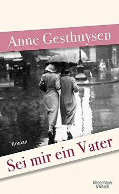 Sei mir ein Vater: Roman von Anne Gesthuysen http://www.amazon.de/dp/3462048325/ref=cm_sw_r_pi_dp_63Dwwb1HHJAWQ