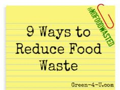 9 Ways to Reduce your Food Waste. Great tips to save money and feed the family.