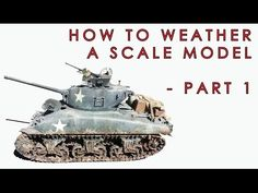 How to weather scale models - video tutorial part 1