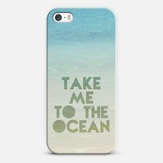 take me to the ocean   Love! Personalize your case using Instagram, Facebook and personal photos on Casetagram. #Casetagram #iphonecase #typography #beach #ocean