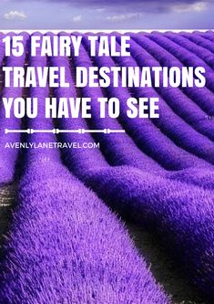 15 Fairy tale travel destinations you HAVE to see at least once in your lifetime!