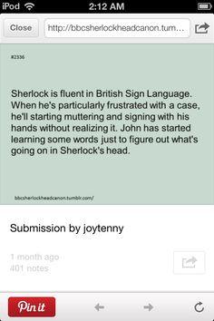 As someone learning sign language, I fully accept this Sherlock headcanon.