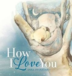 """The image """"How I Love You"""" (The Children's Book Council of Australia, 2014)"""