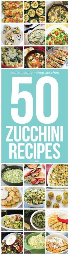YUM! 50 healthy zucchini recipes for you and your family!
