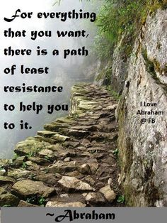 ...path of least resistance...Abraham-Hicks