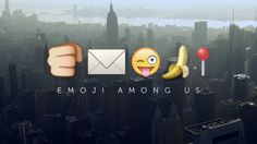 Emoji Among Us: The Documentary - http://www.dravenstales.ch/emoji-among-us-the-documentary/