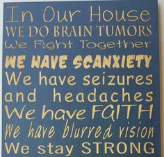 Check out this item in my Etsy shop https://www.etsy.com/listing/281131724/brain-tumor-sign-negu-never-ever-give-up