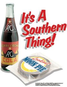If you haven't had an RC & a Moon Pie you haven't lived in the south!