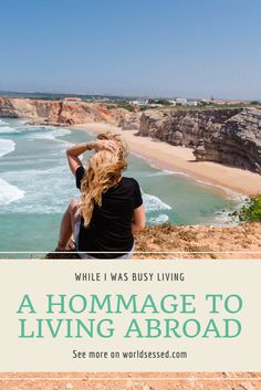 A love letter to living abroad. Try it, this post might convince you!  - worldsessed.com #portugal #abroad