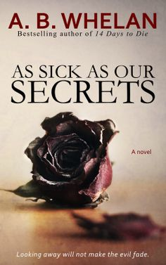 Review for 'Sick As Our Secrets' by A.B. Whelan