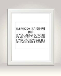 Everybody Is A Genius Quote 8x10 Black and by ContrastDesigns, $20.00