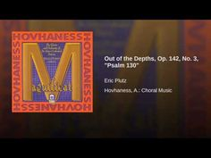 """Out of the Depths, Op. 142, No. 3, """"Psalm 130"""" - YouTube"""