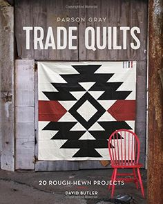 "Read ""Parson Gray Trade Quilts 20 Rough-Hewn Projects"" by David Butler available from Rakuten Kobo. Quilting gets a rustic modern treatment in this sewing book that celebrates American trade quilts, with touch. Barn Quilt Designs, Barn Quilt Patterns, Modern Quilting Designs, Block Patterns, Quilting Patterns, Pattern Books, Embroidery Patterns, Texas Star, Southwestern Quilts"