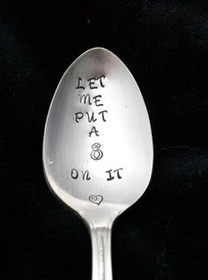 Hand Stamped Spoon Stamped Spoon Put A Ring by TheSilverwearShop, $12.00
