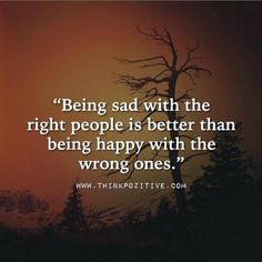 Being Sad With The Right People