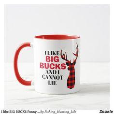 I like BIG BUCKS Funny Hunting Mug Funny Hunting, Hunting Humor, Deer Hunting, Hunting Home Decor, Black Deer, Hunting Season, Home Reno, Artwork Design, Day Up
