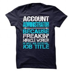 Awesome Tee For Account Administrator #clothing #T-Shirts. TRY  => https://www.sunfrog.com/No-Category/Awesome-Tee-For-Account-Administrator-90078066-Guys.html?id=60505